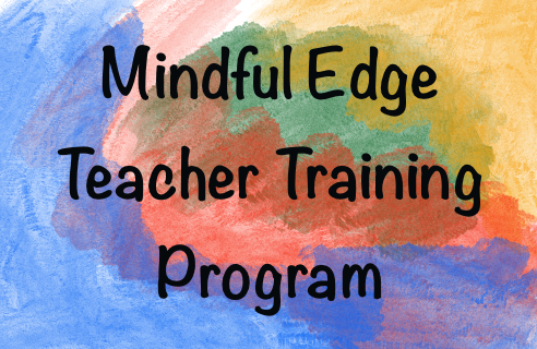 The Mindful Edge Teacher Training Program 2021